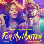 Emma Nyra ft. Banky W – For My Matter (W-Remix)