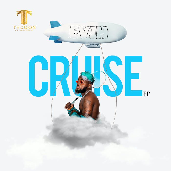 "DOWNLOAD NOW » ""Evih – Cruise"" Full EP Is Out"
