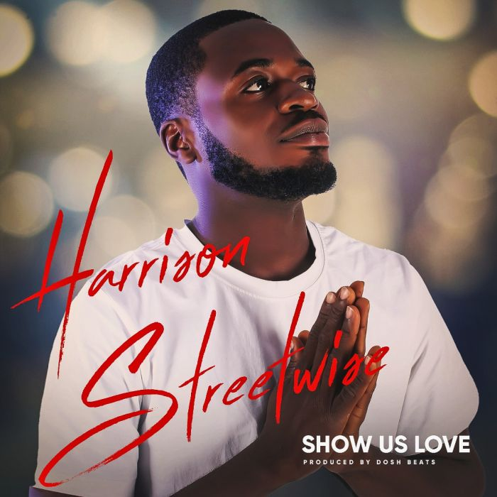 Harrison Streetwise – Show Us Love