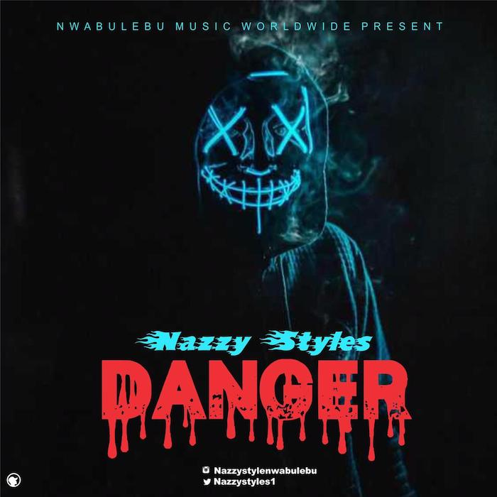 Nazzy Styles – Danger