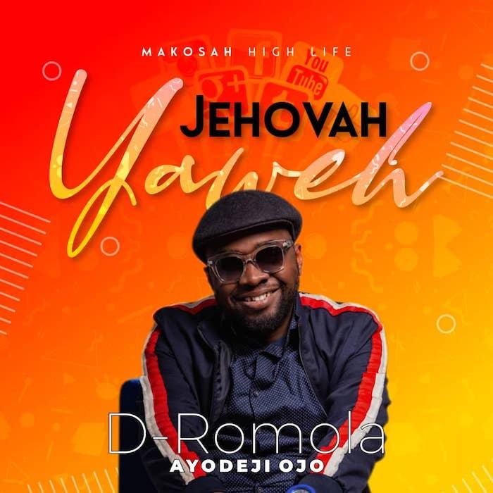 D-Romola – Jehovah Yahweh + Rejoice