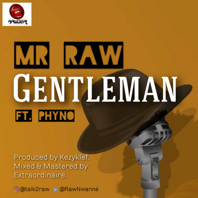 Gentleman by Phyno and Mr Raw Mp3 Download