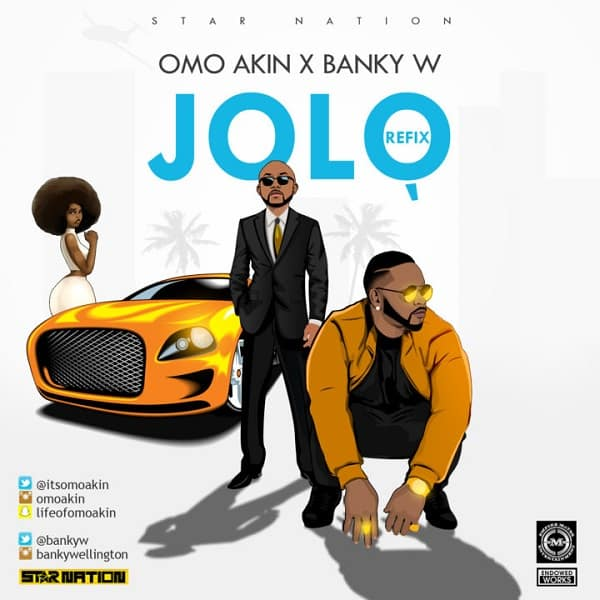 Omo Akin – Jolo ft. Banky W