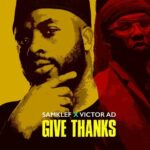 Samklef ft. Victor AD – Give Thanks Lyrics