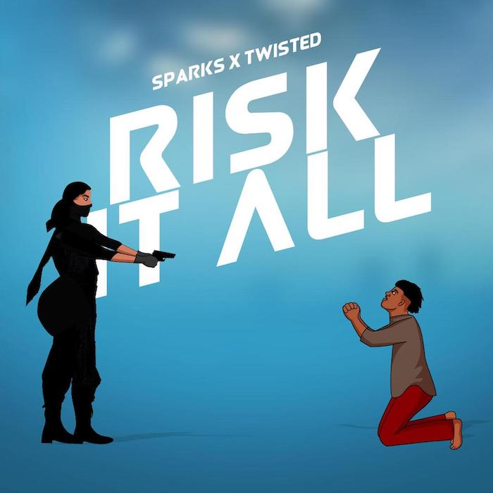 Sparks Ft. Twisted – Risk It All
