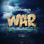 Blackface – War (2Baba Diss)