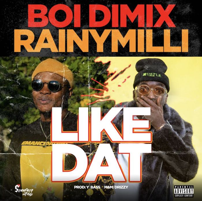 Boi Dimix Ft. RainyMilli – Like Dat