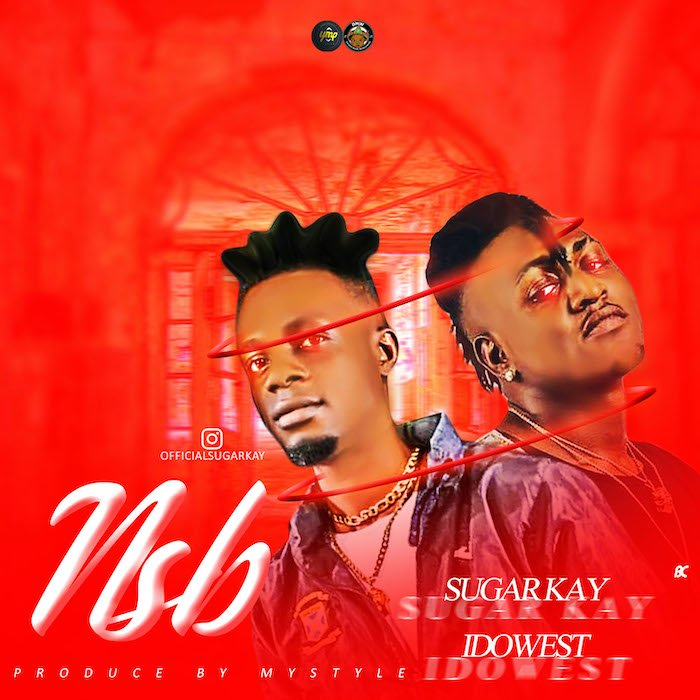 Sugarkay Ft. Idowest – NSB (Never Stop Believing)