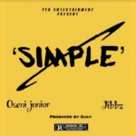 Oseni Junior Ft. Jibbz – Simple