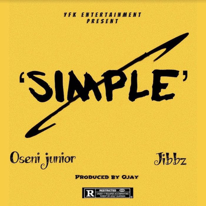 Oseni Junior Ft. Jibbz – Simple