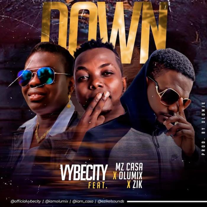 Vybecity Ft. Mz Casa, Zik & Olumix – Down