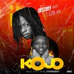 Destiny Boy Ft. C Blvck – Kojo