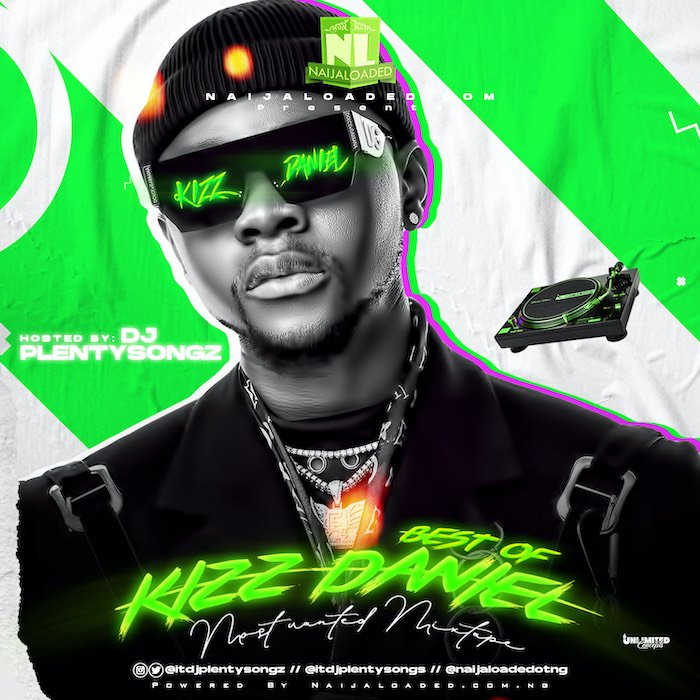 Naijaloaded Ft. DJ PlentySongz – Best Of Kizz Daniel Most Wanted Mix