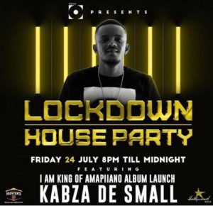 Kabza De Small – Lockdown Houseparty (24 July 2020) Amapiano