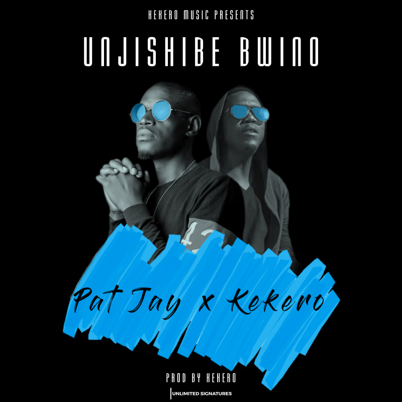 Pat J Ft. Kekero – Unjishibe Bwino