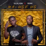 Silelyon Ft. Daev – Nima Use Us