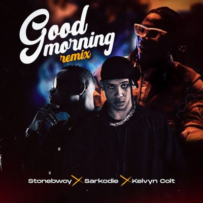 Stonebwoy ft. Sarkodie, Kelvyn Colt – Good Morning (Remix)