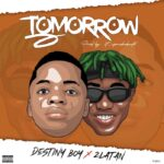 Destiny Boy x Zlatan – TomorrowDestiny Boy x Zlatan – TomorrowDestiny Boy x Zlatan – Tomorrow