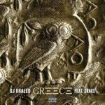 DJ Khaled Ft. Drake – Greece