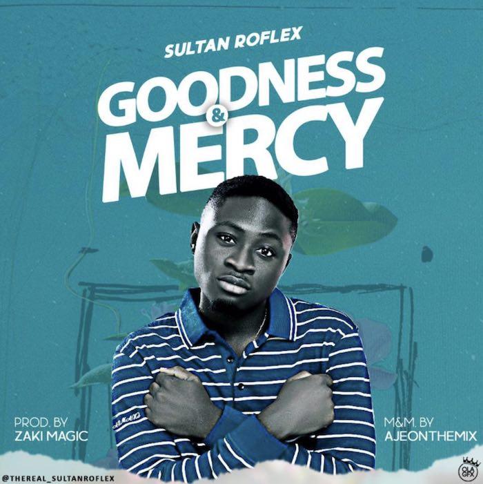 Sultan Roflex – Goodness & Mercy