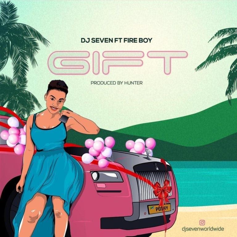 DJ Seven – Gift ft. Fireboy DML