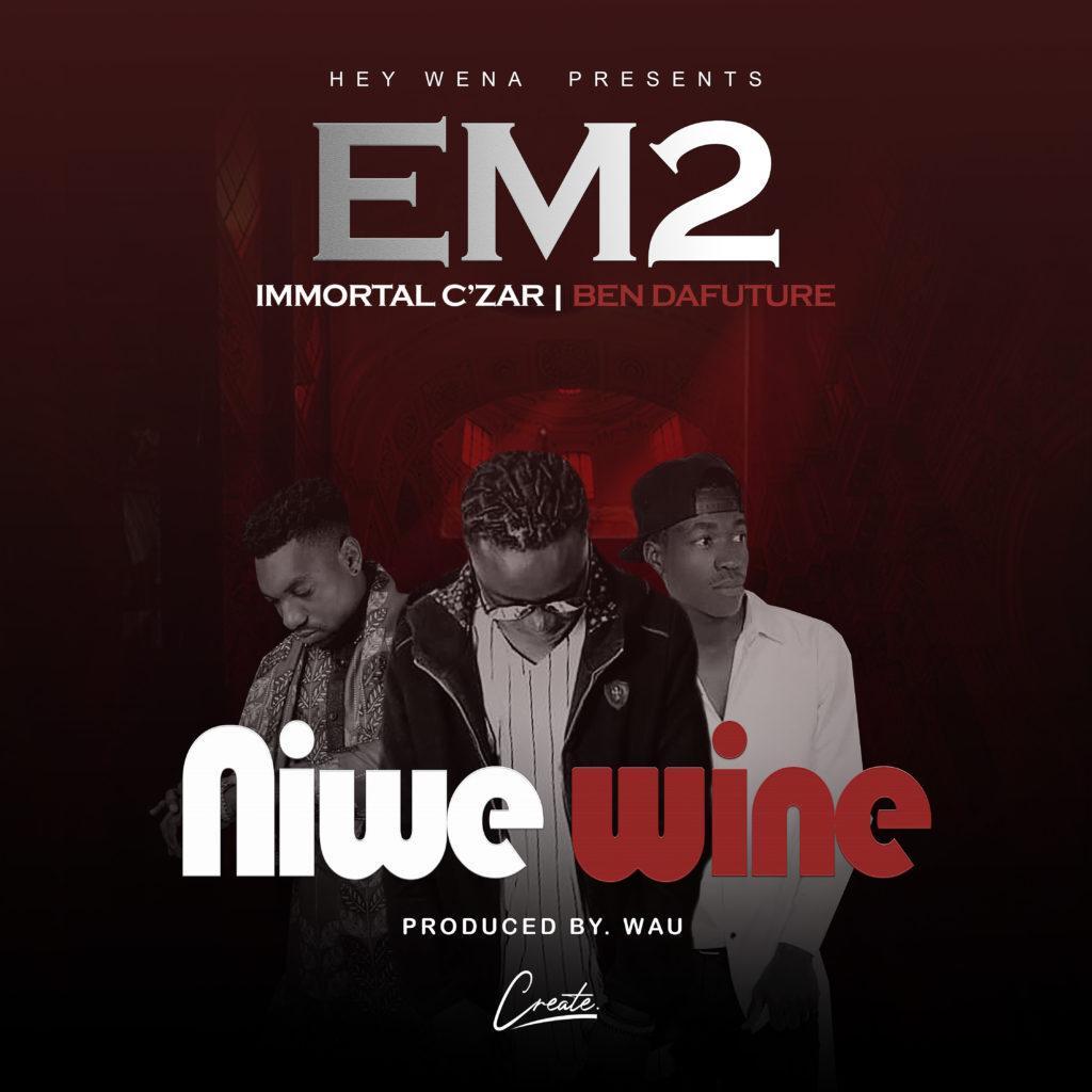 EM2 ft. Immortal C'Zar & Ben Da 'Future – Niwe Wine