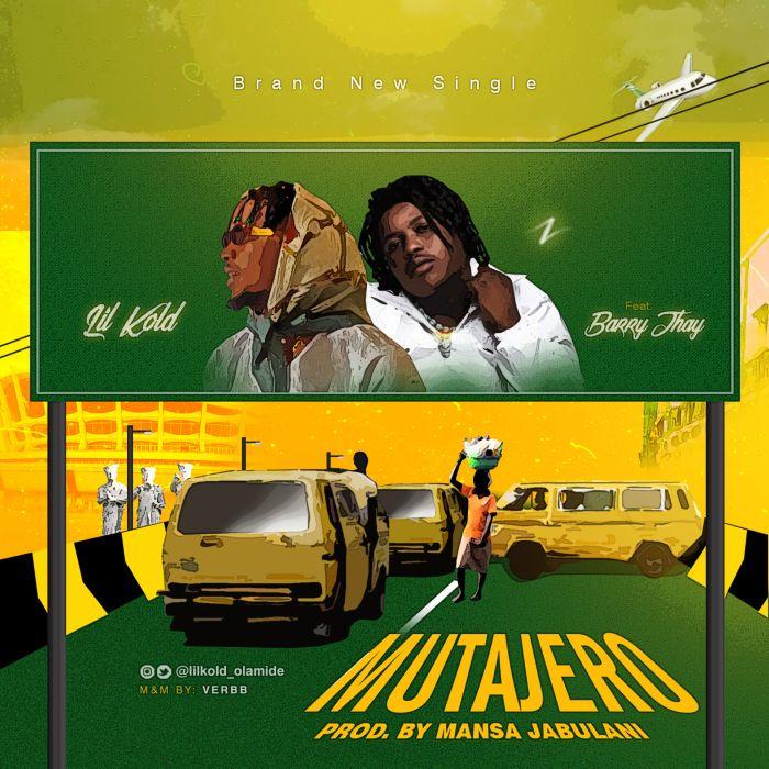 Lil Kold Ft. Barry Jhay – Mutajero