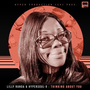 Lilly Randa & HyperSOUL-X – Thinking About You (HyperSOUL-X's HT Mix)