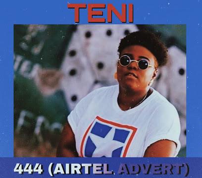 Teni – 444 (Airtel Advert)