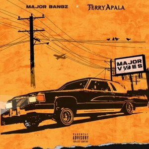 Terry Apala – Feeling Fly Ft. Major Bangz