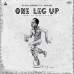 Blaq Jerzee Ft Tekno – One Leg Up