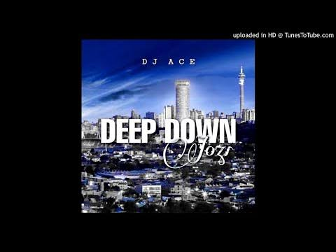 DJ Ace – Deep Down Jozi