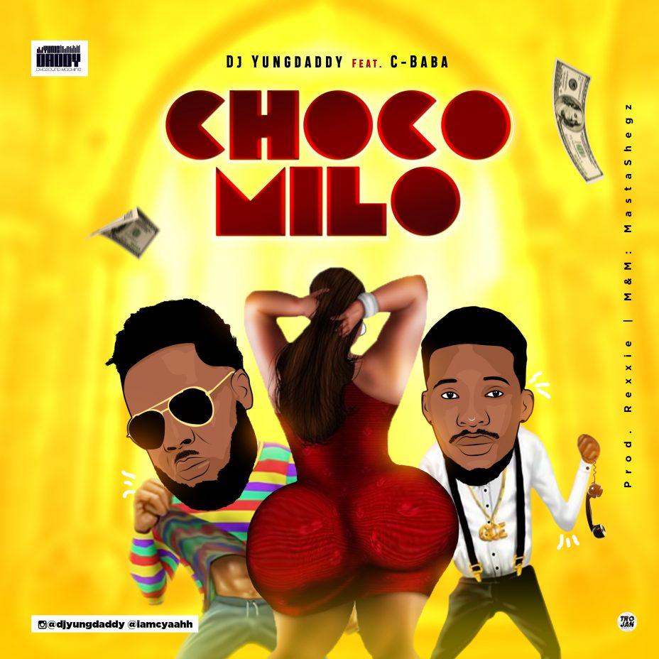 DJ Yungdaddy – Choco Milo Ft. C-Baba