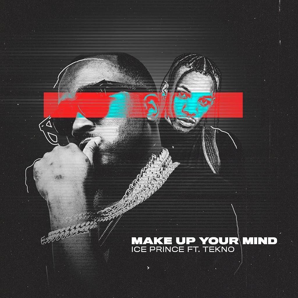 Ice Prince Ft. Tekno – Make Up Your Mind ( Instrumental )