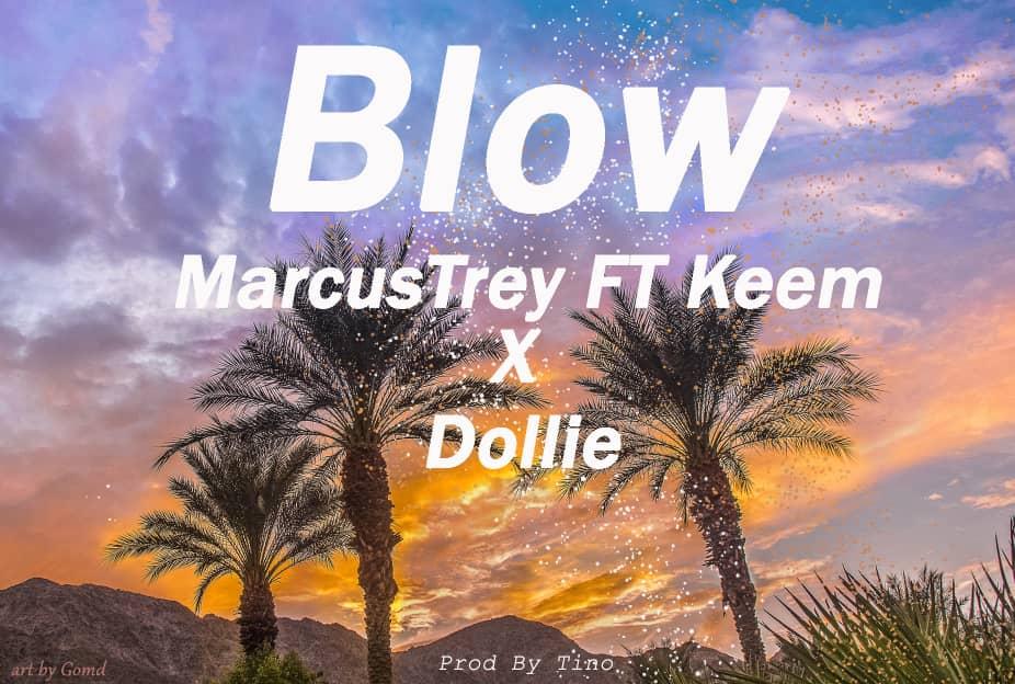Marcus Trey ft. Keem & Dollie – Blow