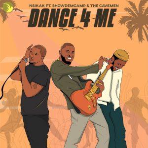 Nsikak – Dance 4 Me ft Show Dem Camp & The Cavemen