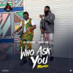 Oga Network Ft. Harrysong – Who Ask You (Remix)