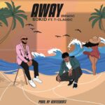 Sokid Ft. T-Classic – Away (Remix)