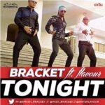 Bracket Ft. Flavour – Tonight