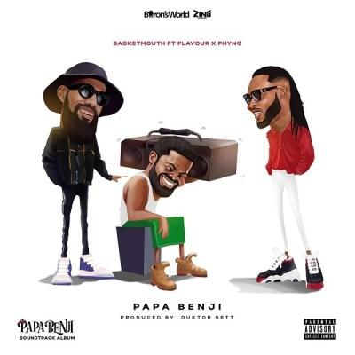 Basketmouth ft. Phyno & Flavour – Papa Benji