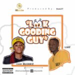 Candy Bleakz Ft. iJay – Look Gooding Guy