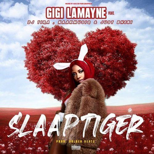 Gigi LaMayne ft DJ Tira, NaakMusiq & Just Bheki – SlaapTiger
