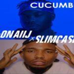 Gonaij – Cucumber ft Slimcase