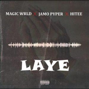 Magic Wrld ft Jamopyper & Hitee – Laye