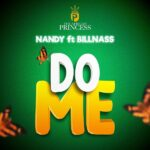 Nandy ft. Billnass – Do Me