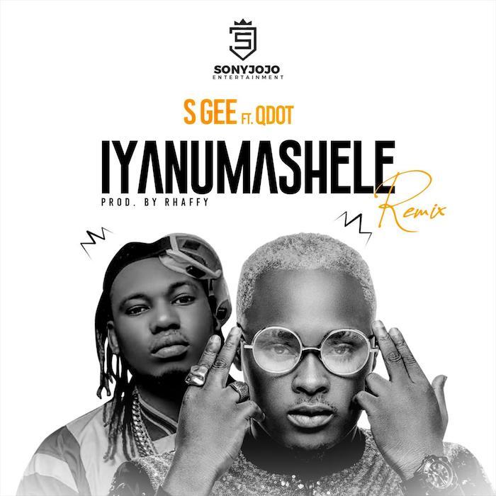S Gee Ft QDot – Iyanu Mashele Remix