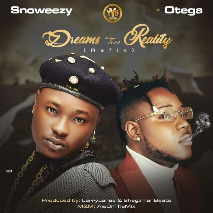 Snoweezy Ft. Otega – Dreams Turn Reality (Refix)