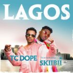 TC Dope ft Skiibii – Lagos