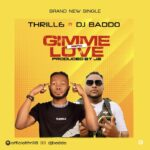 Thrill6 Ft. DJ Baddo – Gimme Love Refix