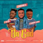 ZaddyMeek Ft Otega & Diamond Jimma – On God